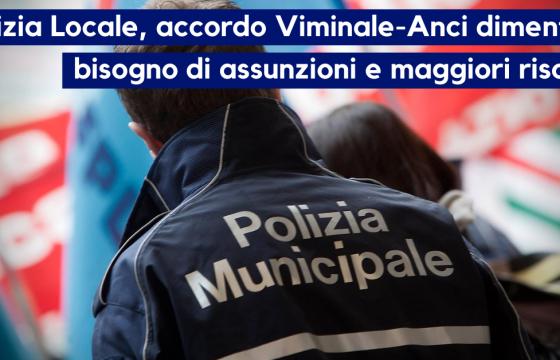 Fp Cgil, accordo Anci-Viminale dimentica bisogno risorse e assunzioni Polizia Locale