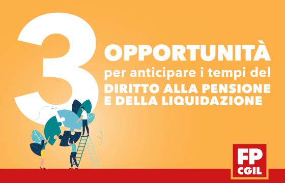 Tre opportunità per anticipare pensione e liquidazione, una guida della Fp Cgil