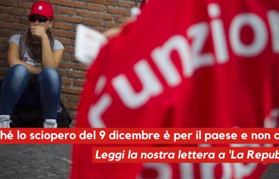 Lettera a 'La Repubblica': Perché lo sciopero del 9 dicembre è per il paese e non contro