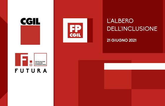 Fp Cgil, 21 giugno 'L'albero dell'inclusione' a Futura 2021